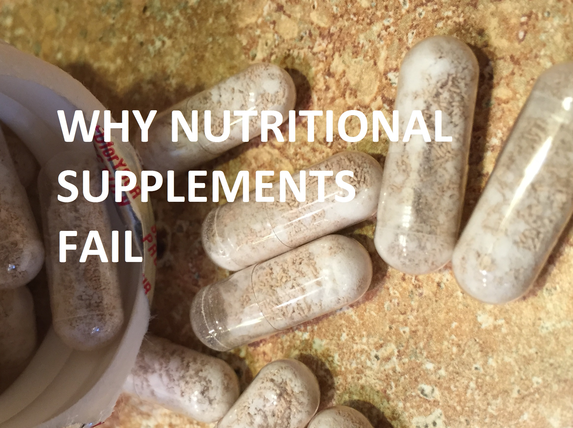 Why Nutritional Supplement Therapy Often Fails
