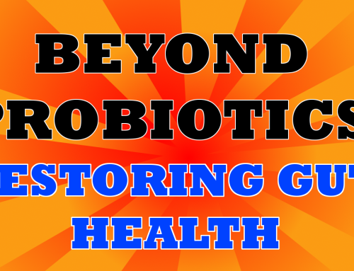 Gut Health: Beyond Probiotics