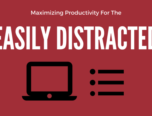 Maximizing Productivity For The Easily Distracted
